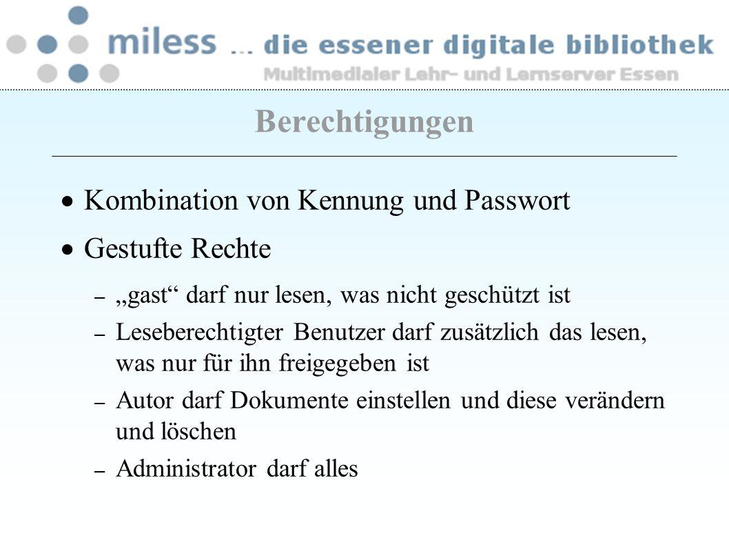 Kombination von Kennung und Passwort Gestufte Rechte – gast darf nur lesen, was nicht geschützt ist – Leseberechtigter Benutzer darf zusätzlich das le