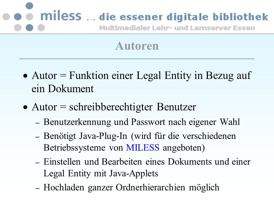 Autor = Funktion einer Legal Entity in Bezug auf ein Dokument Autor = schreibberechtigter Benutzer – Benutzerkennung und Passwort nach eigener Wahl –
