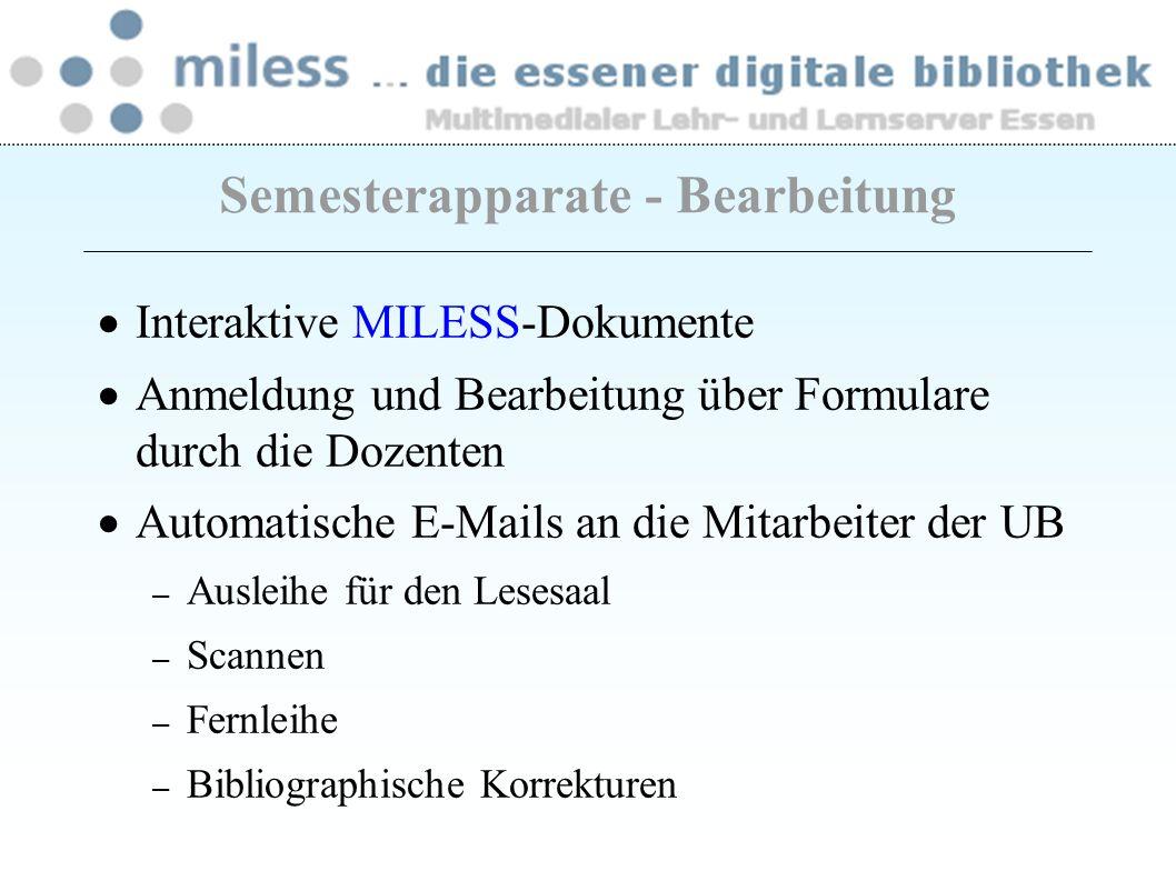 Interaktive MILESS-Dokumente Anmeldung und Bearbeitung über Formulare durch die Dozenten Automatische E-Mails an die Mitarbeiter der UB – Ausleihe für