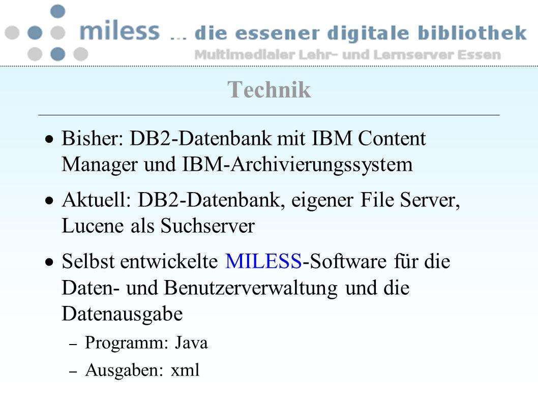 Technik Bisher: DB2-Datenbank mit IBM Content Manager und IBM-Archivierungssystem Aktuell: DB2-Datenbank, eigener File Server, Lucene als Suchserver S