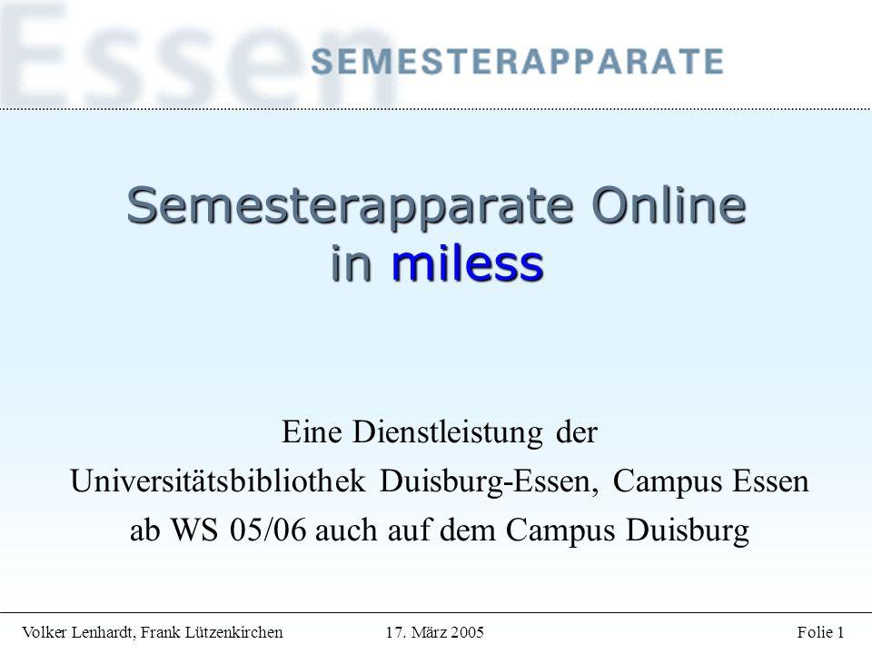 Volker Lenhardt, Frank Lützenkirchen17. März 2005Folie 22 Semesterapparat ist XML Dokument