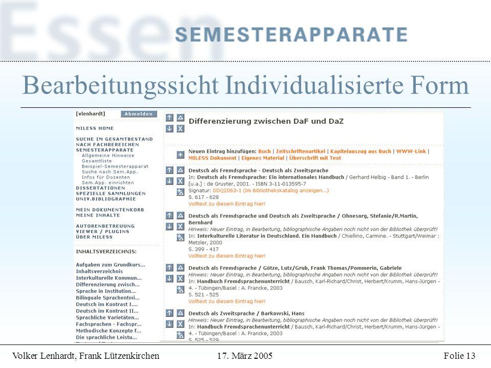 Volker Lenhardt, Frank Lützenkirchen17. März 2005Folie 13 Bearbeitungssicht Individualisierte Form