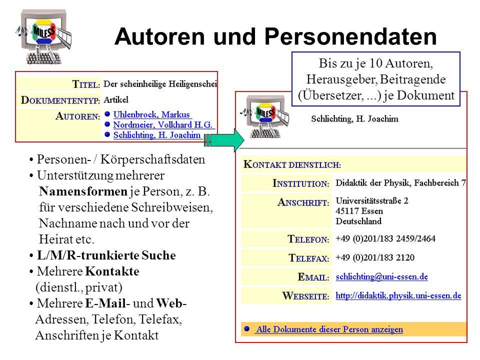 Autoren und Personendaten Personen- / Körperschaftsdaten Unterstützung mehrerer Namensformen je Person, z. B. für verschiedene Schreibweisen, Nachname
