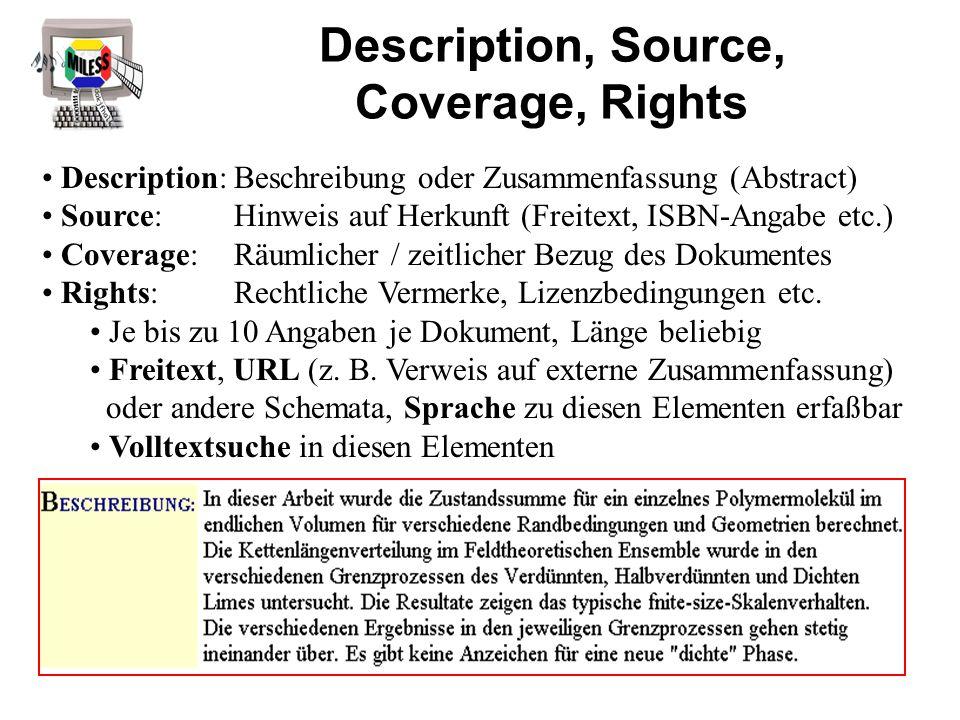 Description, Source, Coverage, Rights Description:Beschreibung oder Zusammenfassung (Abstract) Source:Hinweis auf Herkunft (Freitext, ISBN-Angabe etc.