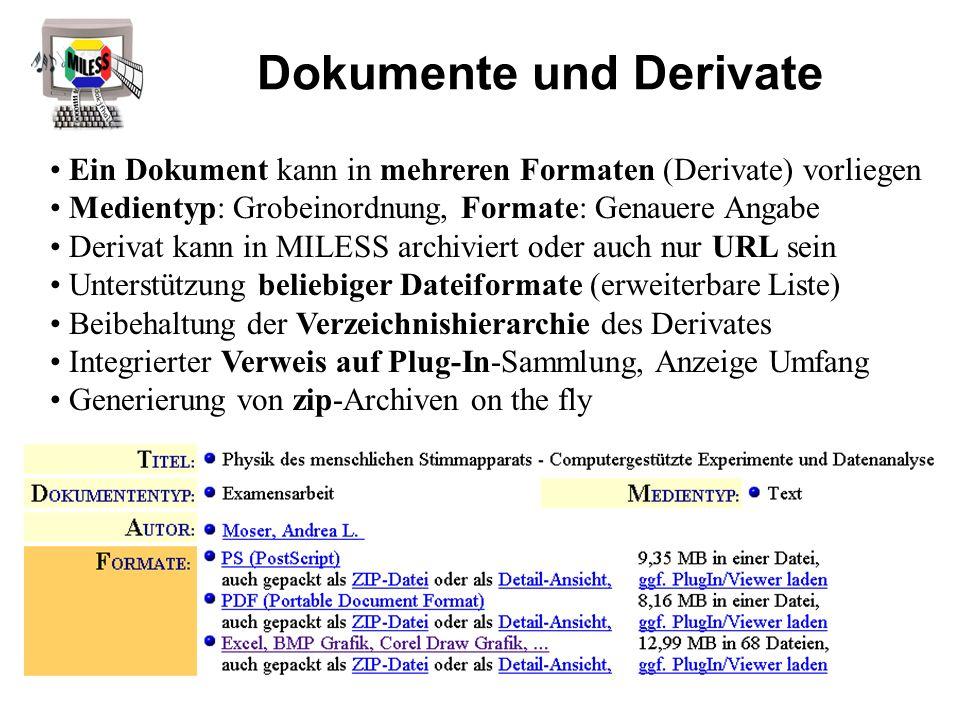 Dokumente und Derivate Ein Dokument kann in mehreren Formaten (Derivate) vorliegen Medientyp: Grobeinordnung, Formate: Genauere Angabe Derivat kann in