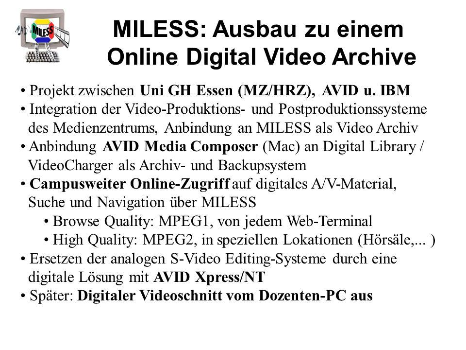 Projekt zwischen Uni GH Essen (MZ/HRZ), AVID u. IBM Integration der Video-Produktions- und Postproduktionssysteme des Medienzentrums, Anbindung an MIL