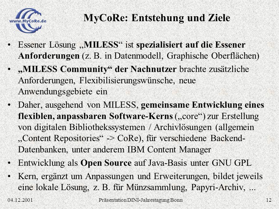 1204.12.2001Präsentation DINI-Jahrestagung Bonn Essener Lösung MILESS ist spezialisiert auf die Essener Anforderungen (z.