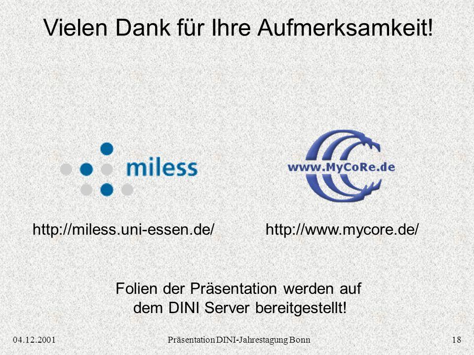 1804.12.2001Präsentation DINI-Jahrestagung Bonn Vielen Dank für Ihre Aufmerksamkeit.