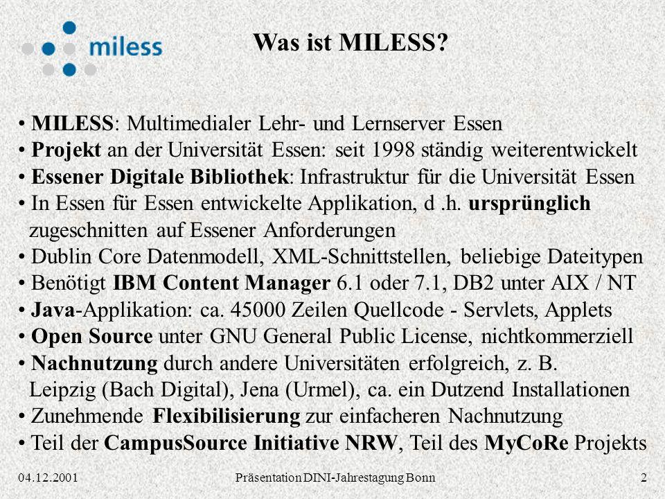 304.12.2001Präsentation DINI-Jahrestagung Bonn Fachbereiche Universitäts- bibliothek Medien- zentrum Hochschul- rechenzentrum Gemeinschaftsprojekt der zentralen Einrichtungen der Universität Essen http://miless.uni-essen.de/