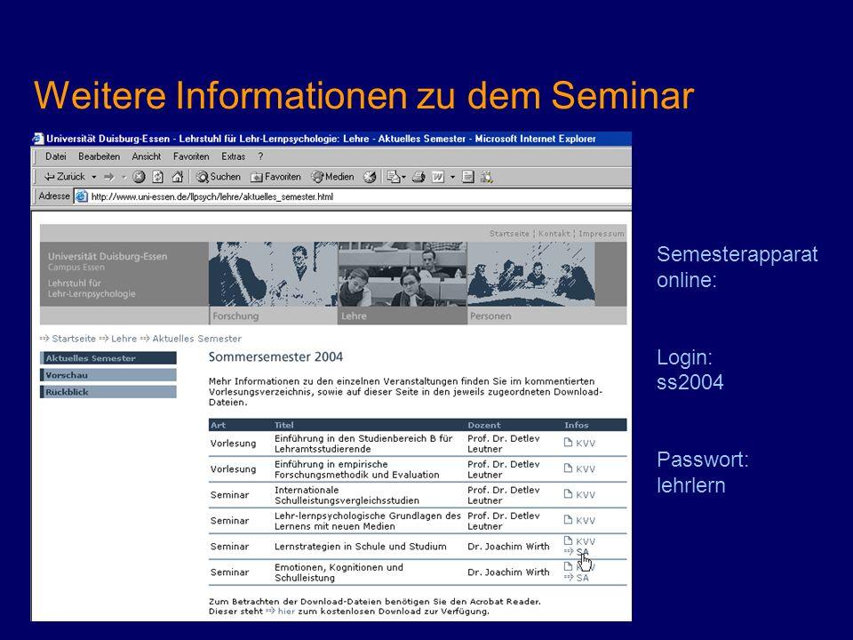 Weitere Informationen zu dem Seminar Semesterapparat online: Login: ss2004 Passwort: lehrlern