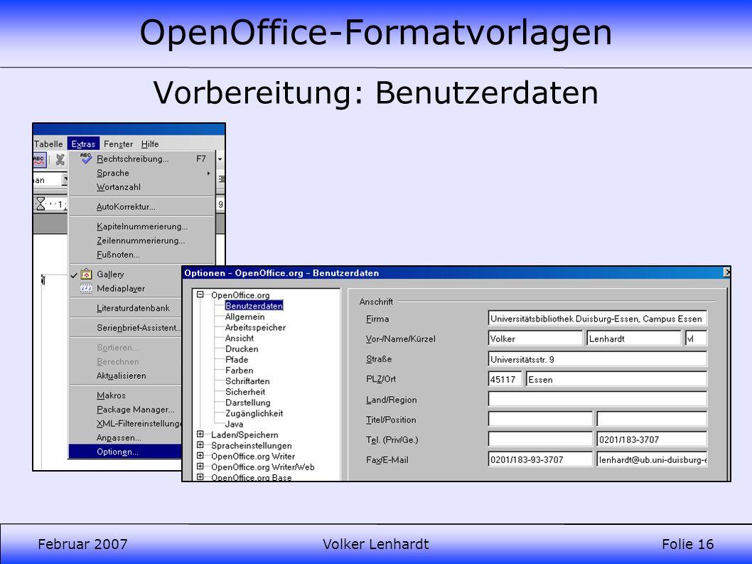 OpenOffice-Formatvorlagen Februar 2007Volker LenhardtFolie 16 Vorbereitung: Benutzerdaten