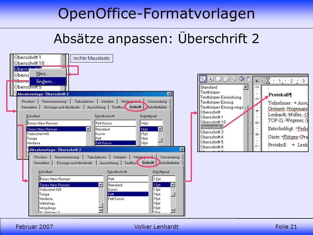 OpenOffice-Formatvorlagen Februar 2007Volker LenhardtFolie 21 Absätze anpassen: Überschrift 2 rechte Maustaste