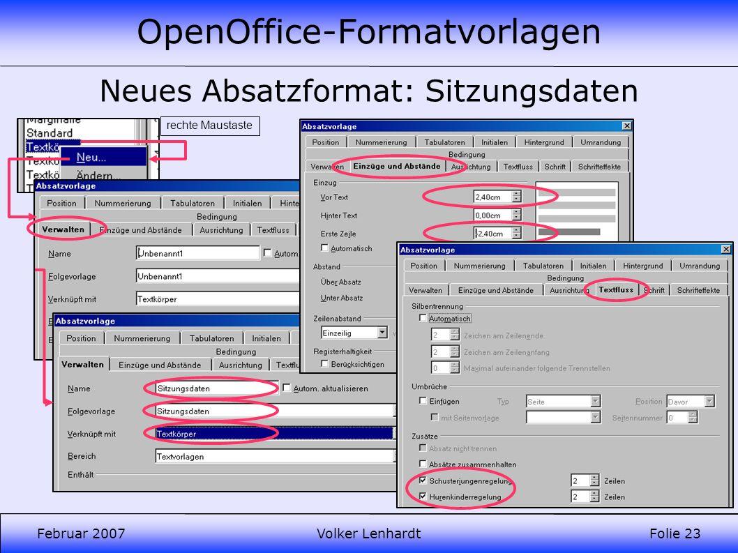 OpenOffice-Formatvorlagen Februar 2007Volker LenhardtFolie 23 Neues Absatzformat: Sitzungsdaten rechte Maustaste