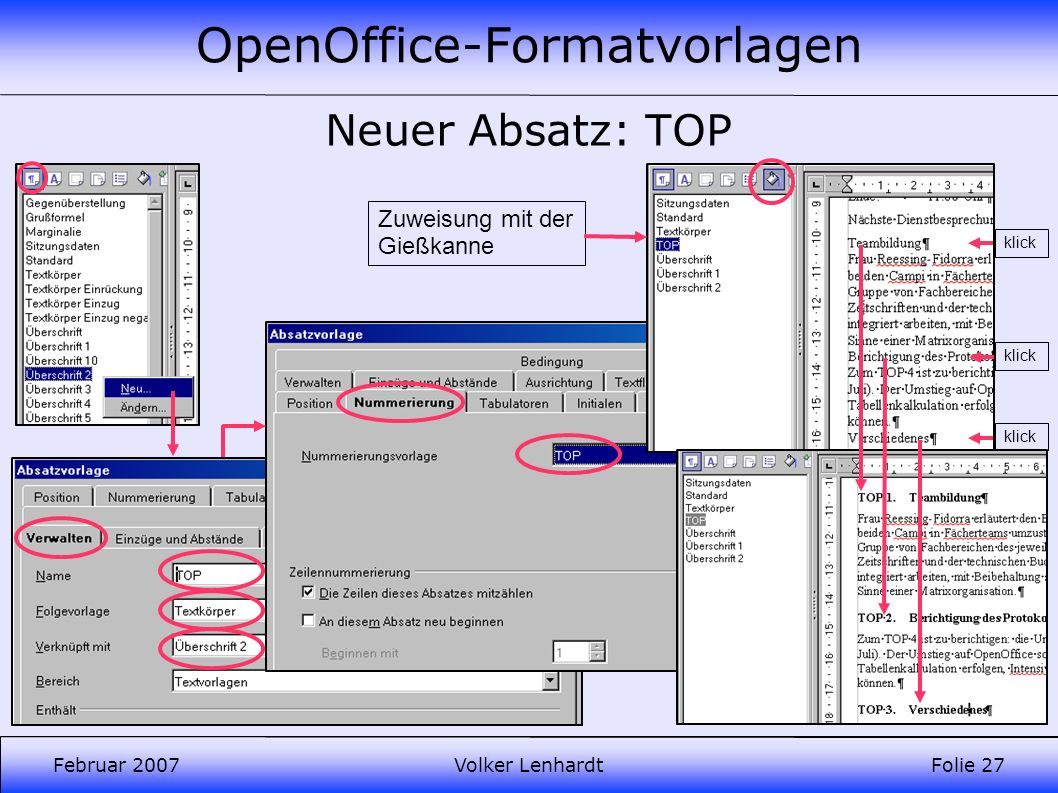 OpenOffice-Formatvorlagen Februar 2007Volker LenhardtFolie 27 Neuer Absatz: TOP wird später geändert Zuweisung mit der Gießkanne klick