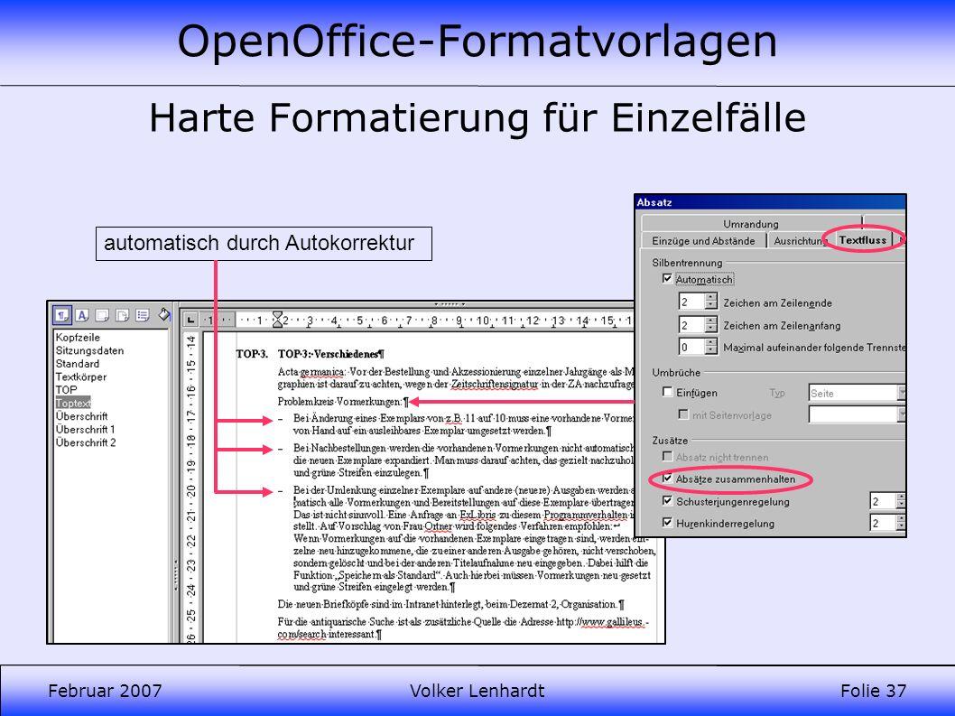 OpenOffice-Formatvorlagen Februar 2007Volker LenhardtFolie 37 Harte Formatierung für Einzelfälle automatisch durch Autokorrektur