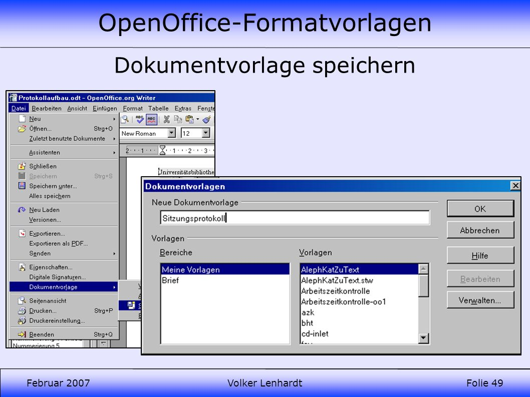 OpenOffice-Formatvorlagen Februar 2007Volker LenhardtFolie 49 Dokumentvorlage speichern