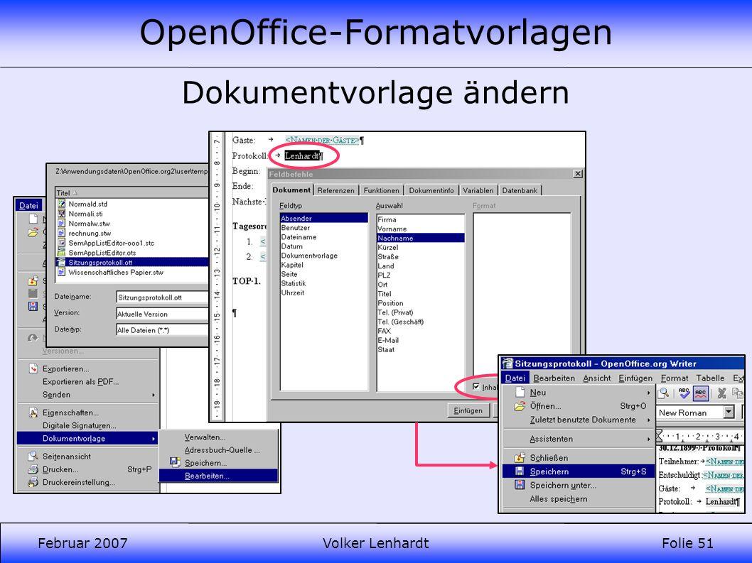 OpenOffice-Formatvorlagen Februar 2007Volker LenhardtFolie 51 Dokumentvorlage ändern