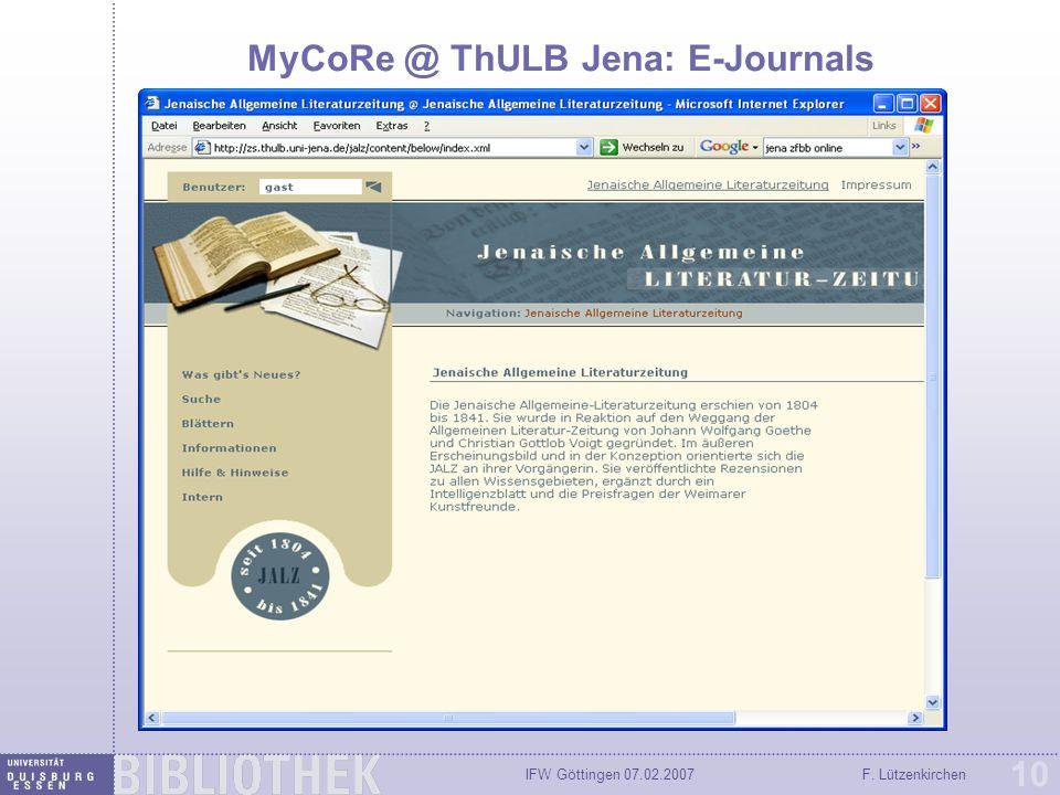 IFW Göttingen 07.02.2007F. Lützenkirchen 10 MyCoRe @ ThULB Jena: E-Journals