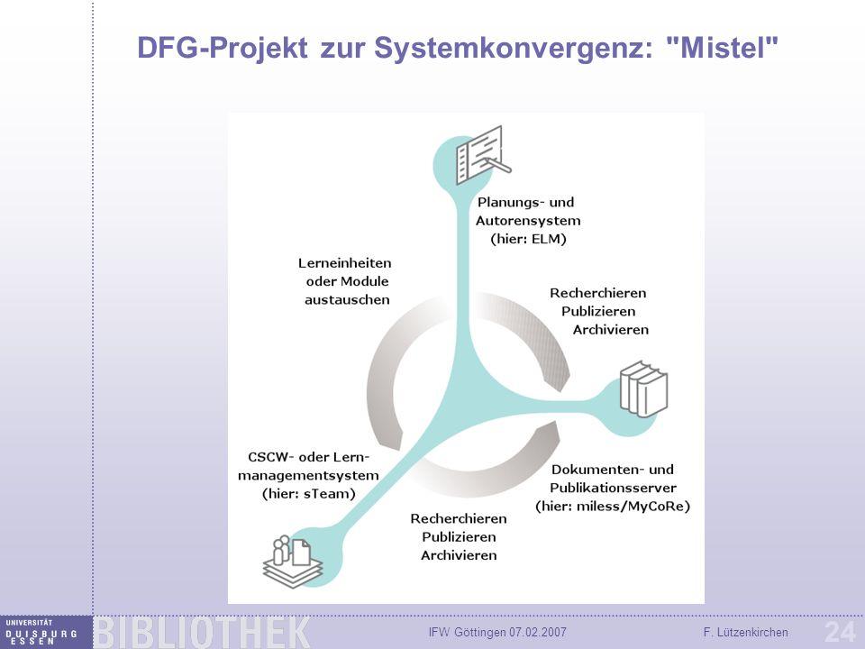 IFW Göttingen 07.02.2007F. Lützenkirchen 24 DFG-Projekt zur Systemkonvergenz: Mistel