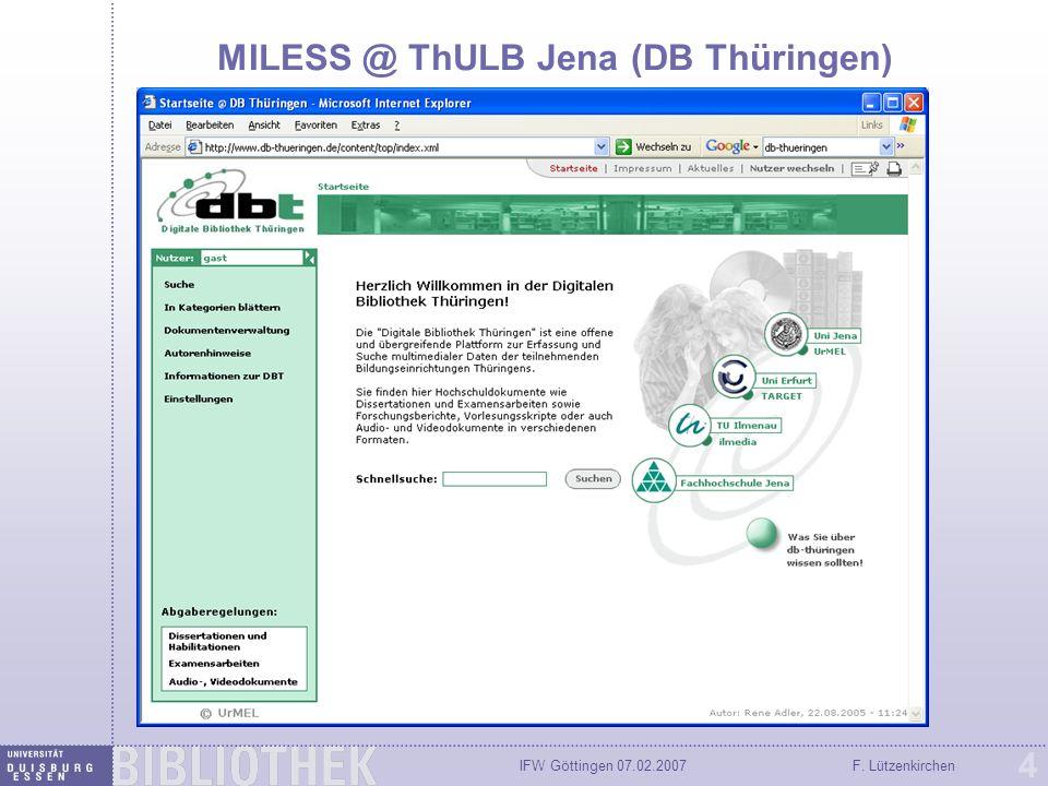 IFW Göttingen 07.02.2007F. Lützenkirchen 4 MILESS @ ThULB Jena (DB Thüringen)