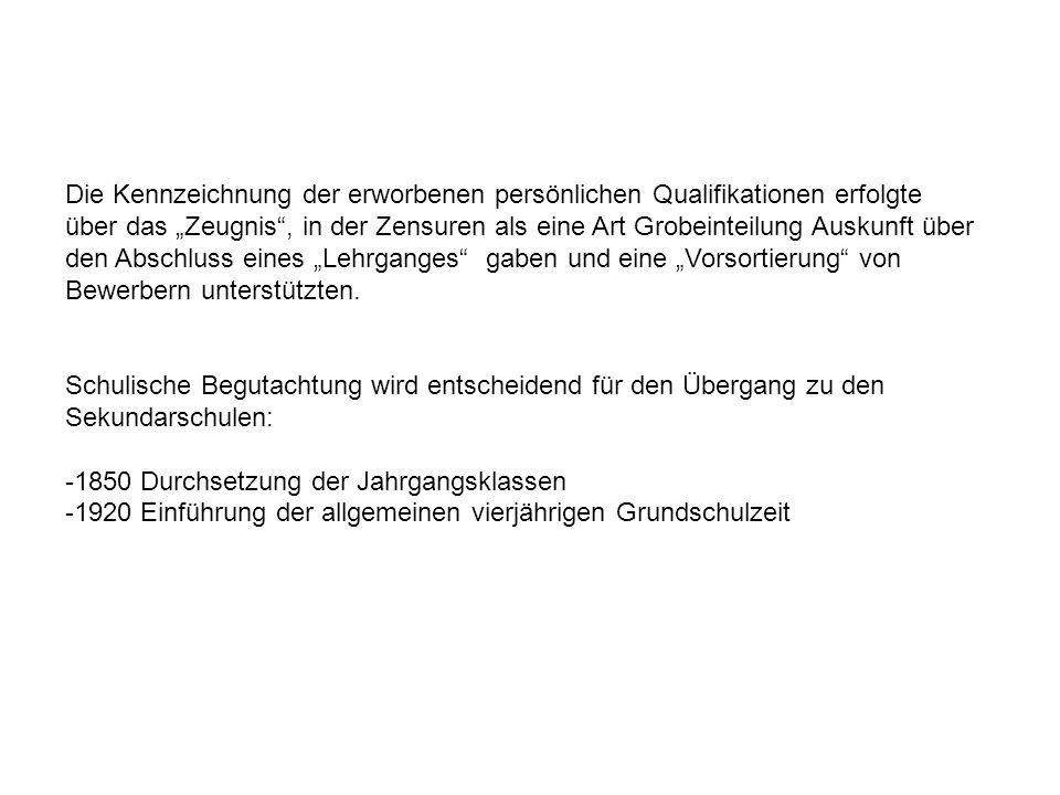 Die Übertragung der Erteilung von Qualifikationen und Berechtigungen auf die Schule hatte z.T.