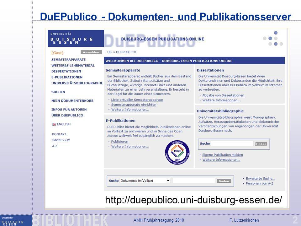 F. LützenkirchenAMH Frühjahrstagung 2010 DuEPublico - Dokumenten- und Publikationsserver 2 http://duepublico.uni-duisburg-essen.de/