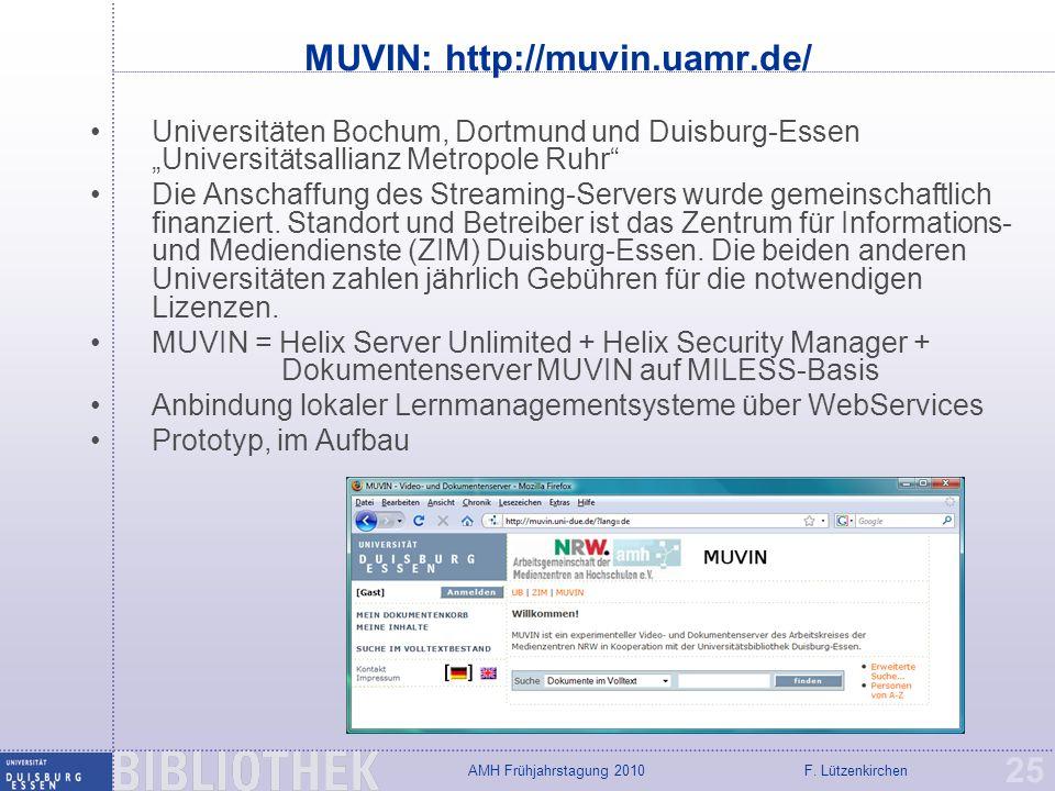 F. LützenkirchenAMH Frühjahrstagung 2010 MUVIN: http://muvin.uamr.de/ 25 Universitäten Bochum, Dortmund und Duisburg-Essen Universitätsallianz Metropo