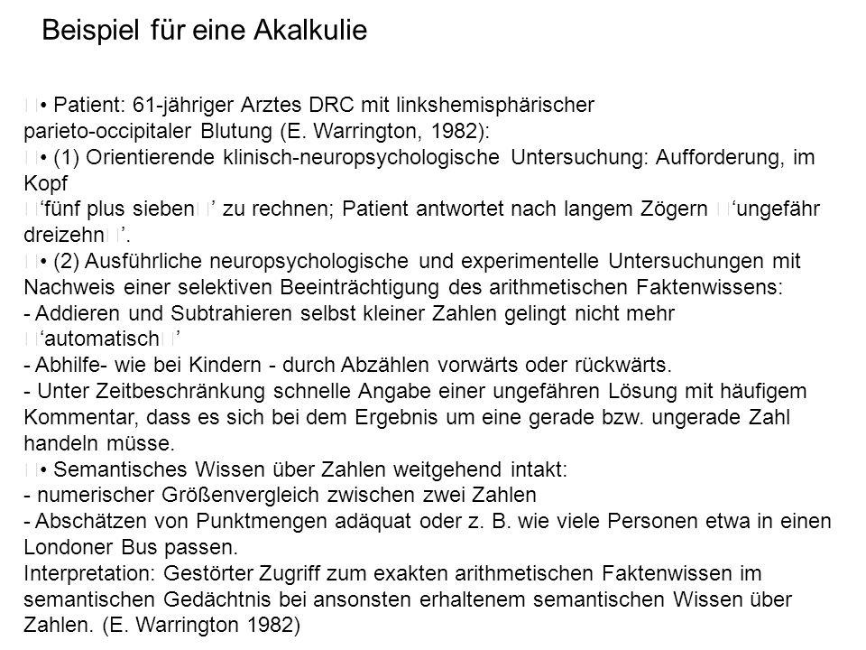• Patient: 61-jähriger Arztes DRC mit linkshemisphärischer parieto-occipitaler Blutung (E. Warrington, 1982): • (1) Orientierende klinisch-neuropsycho