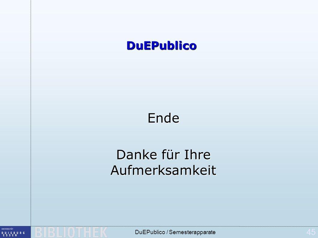 45 DuEPublico / Semesterapparate DuEPublico Ende Danke für Ihre Aufmerksamkeit