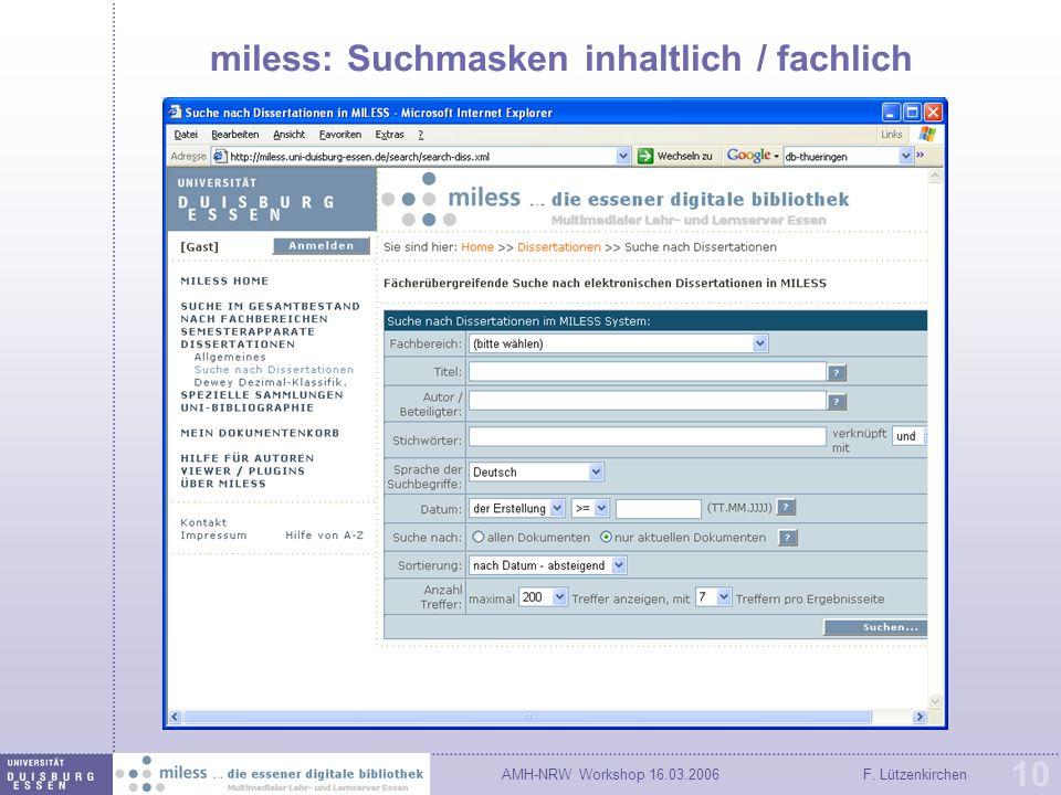 AMH-NRW Workshop 16.03.2006F. Lützenkirchen 10 miless: Suchmasken inhaltlich / fachlich