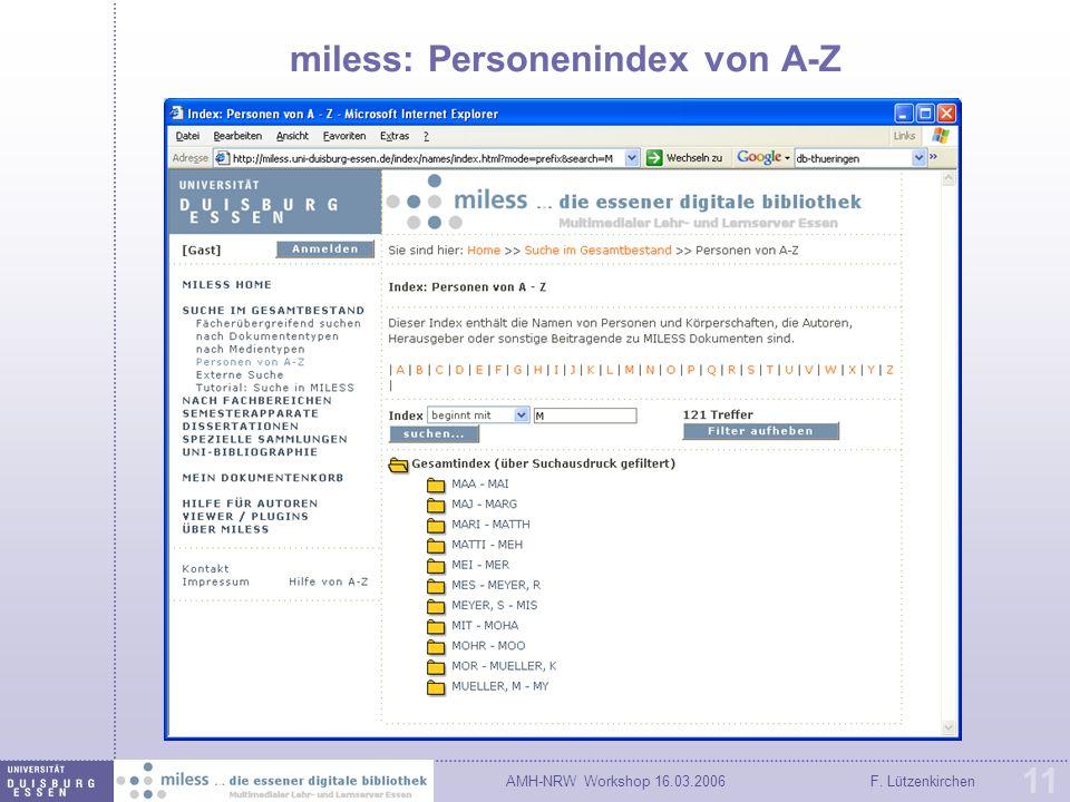 AMH-NRW Workshop 16.03.2006F. Lützenkirchen 11 miless: Personenindex von A-Z