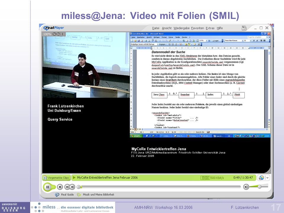 AMH-NRW Workshop 16.03.2006F. Lützenkirchen 17 miless@Jena: Video mit Folien (SMIL)