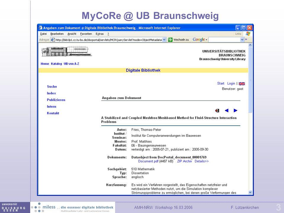 AMH-NRW Workshop 16.03.2006F. Lützenkirchen 3 MyCoRe @ UB Braunschweig