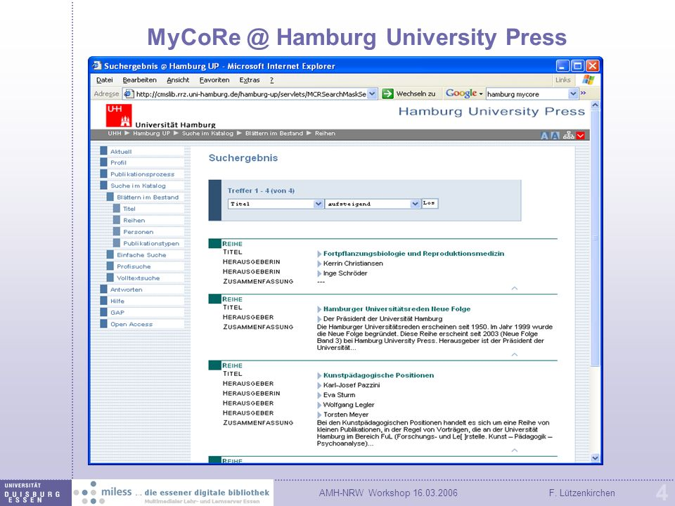 AMH-NRW Workshop 16.03.2006F. Lützenkirchen 4 MyCoRe @ Hamburg University Press