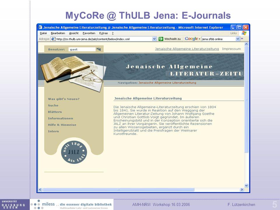 AMH-NRW Workshop 16.03.2006F. Lützenkirchen 5 MyCoRe @ ThULB Jena: E-Journals