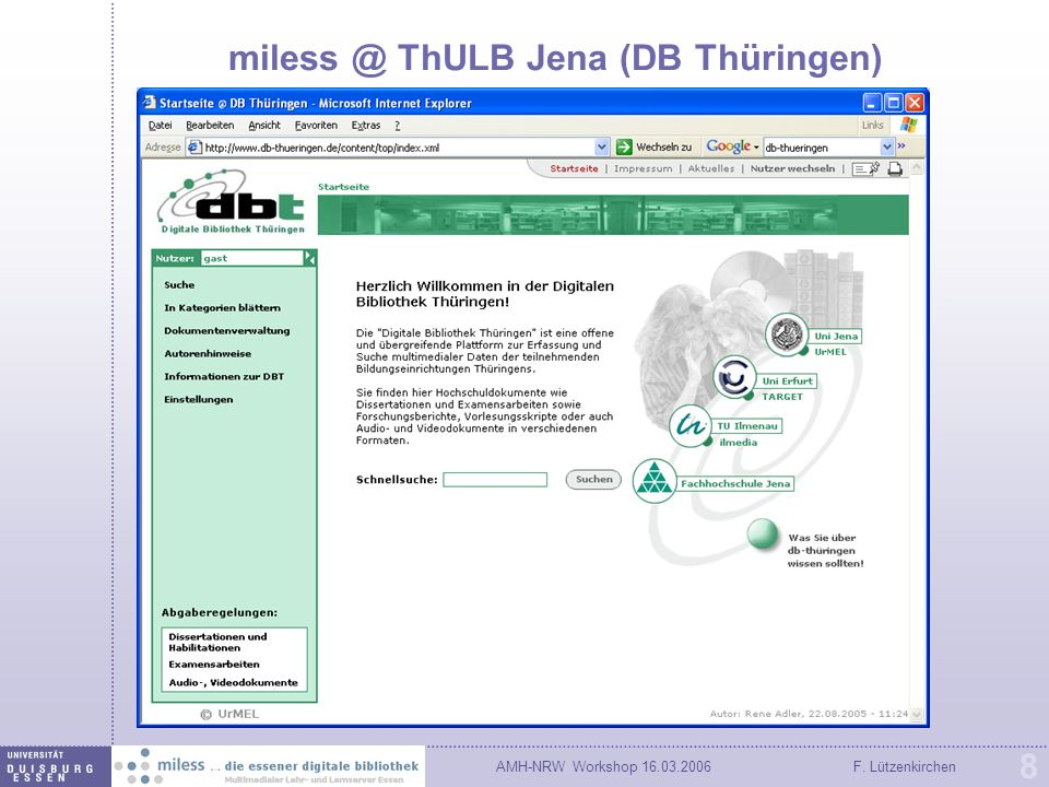 AMH-NRW Workshop 16.03.2006F. Lützenkirchen 8 miless @ ThULB Jena (DB Thüringen)