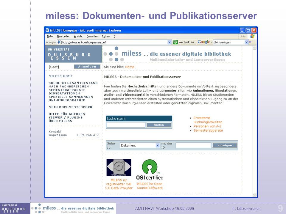 AMH-NRW Workshop 16.03.2006F. Lützenkirchen 9 miless: Dokumenten- und Publikationsserver