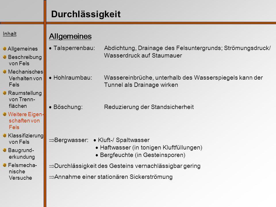 Inhalt Allgemeines Beschreibung von Fels Mechanisches Verhalten von Fels Raumstellung von Trenn- flächen Weitere Eigen- schaften von Fels Klassifizierung von Fels Baugrund- erkundung Felsmecha- nische Versuche Klassifizierung nach der Standfestigkeit Klassifizierung nach Pacher, Rabczewicz und Golser Schema der Gebirgsklassifi- zierung nach RABCZEWICZ- PACHER IIIIIIIVV standfest bis gering nachbrüchig stark nachbrüchig gebräch bis sehr gebräch druckhaft a stark druckhaft b rollig BeschaffenheitMassig ent- wickelt, ange- klüftet bis mäßig geklüftet Stärkere Zerle- gung, infolge Schichtung u.