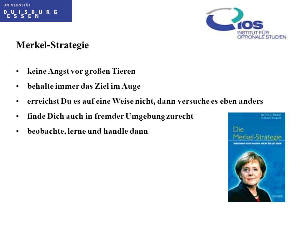 Merkel-Strategie keine Angst vor großen Tieren behalte immer das Ziel im Auge erreichst Du es auf eine Weise nicht, dann versuche es eben anders finde