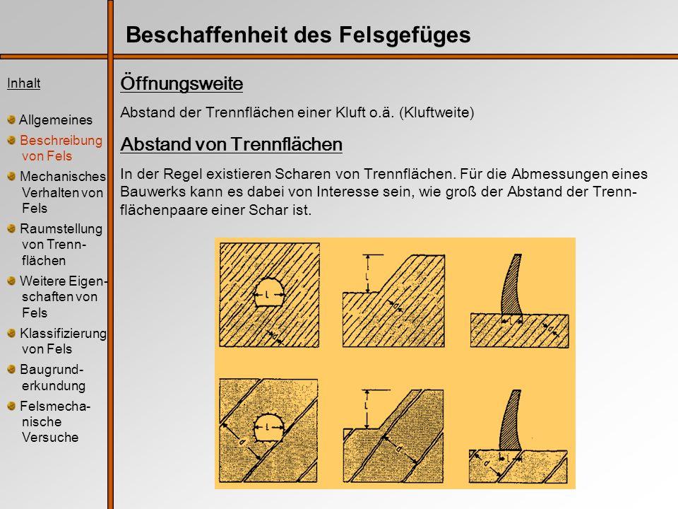 Öffnungsweite Abstand der Trennflächen einer Kluft o.ä. (Kluftweite) Abstand von Trennflächen In der Regel existieren Scharen von Trennflächen. Für di