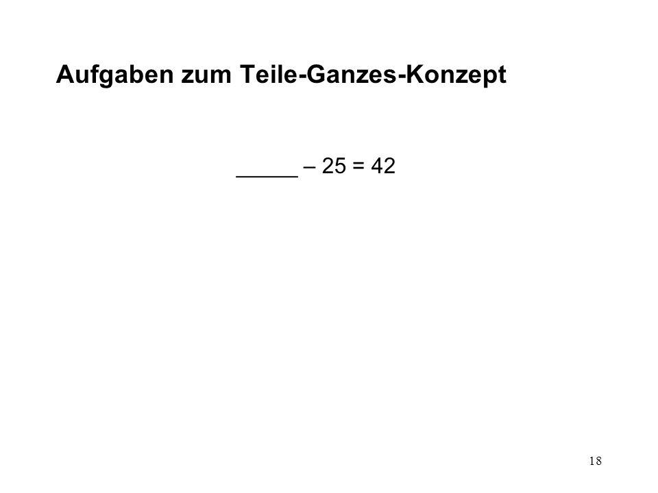 18 Aufgaben zum Teile-Ganzes-Konzept _____ – 25 = 42