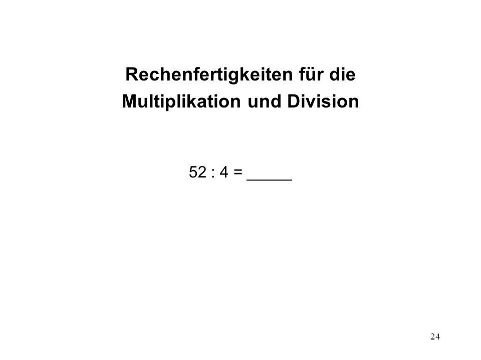 24 Rechenfertigkeiten für die Multiplikation und Division 52 : 4 = _____