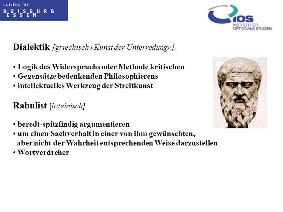 Dialektik [griechisch »Kunst der Unterredung«], Logik des Widerspruchs oder Methode kritischen Gegensätze bedenkenden Philosophierens intellektuelles