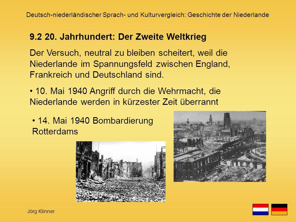 Deutsch-niederländischer Sprach- und Kulturvergleich: Geschichte der Niederlande Jörg Klinner 9.2 20. Jahrhundert: Der Zweite Weltkrieg Der Versuch, n