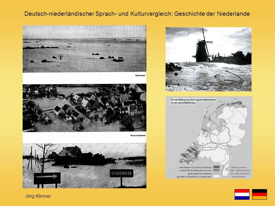 Deutsch-niederländischer Sprach- und Kulturvergleich: Geschichte der Niederlande Jörg Klinner