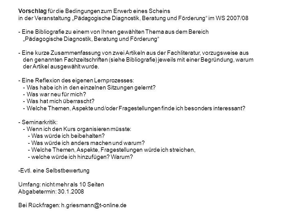 Vorschlag für die Bedingungen zum Erwerb eines Scheins in der Veranstaltung Pädagogische Diagnostik, Beratung und Förderung im WS 2007/08 - Eine Bibli