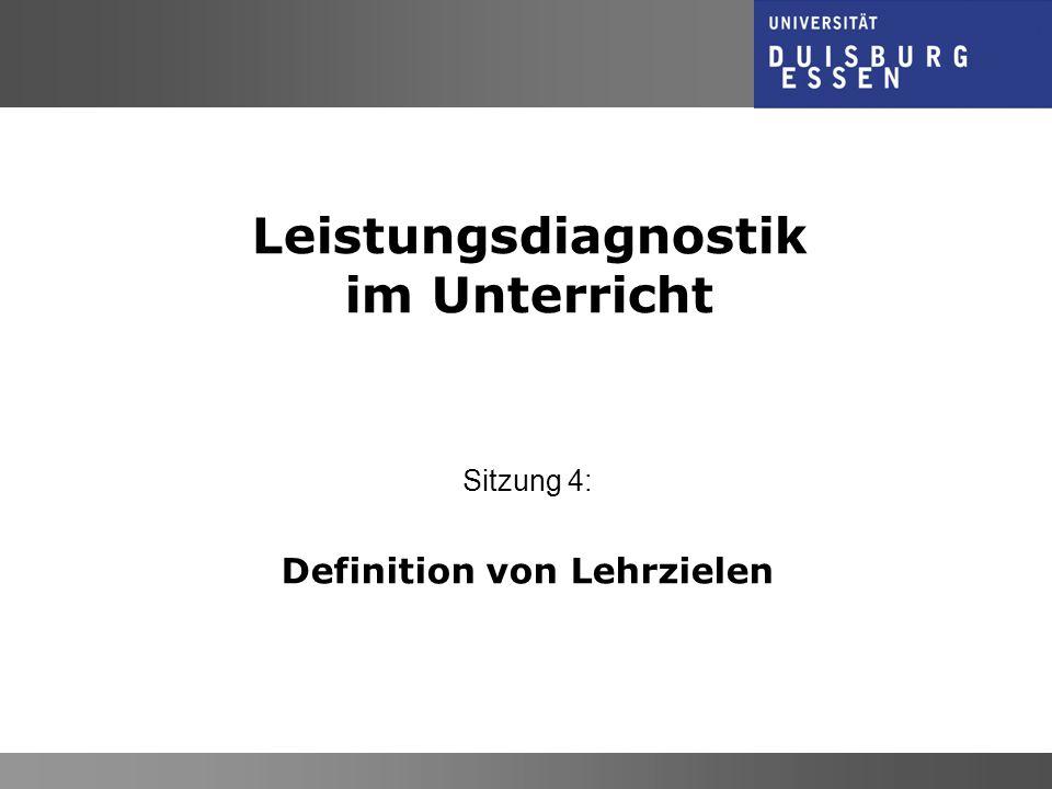 J. Fleischer Leistungsdiagnostik im Unterricht Sitzung 4: Definition von Lehrzielen