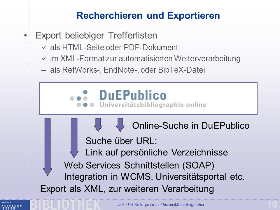 ZIM / UB Kolloquium zur Universitätsbibliographie 10 Recherchieren und Exportieren Suche über URL: Link auf persönliche Verzeichnisse Web Services Sch