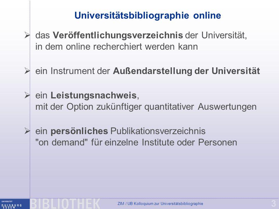 ZIM / UB Kolloquium zur Universitätsbibliographie 3 Universitätsbibliographie online das Veröffentlichungsverzeichnis der Universität, in dem online r