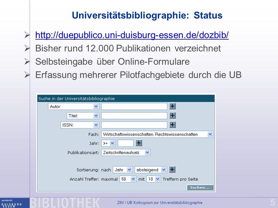 ZIM / UB Kolloquium zur Universitätsbibliographie 5 Universitätsbibliographie: Status http://duepublico.uni-duisburg-essen.de/dozbib/ Bisher rund 12.0